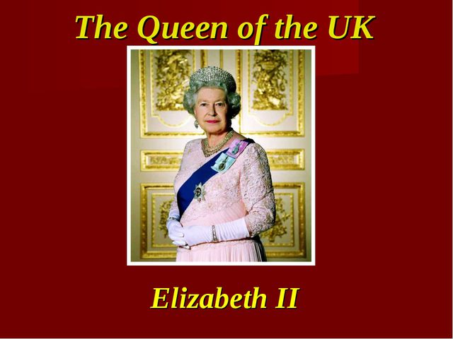 The Queen of the UK Elizabeth II