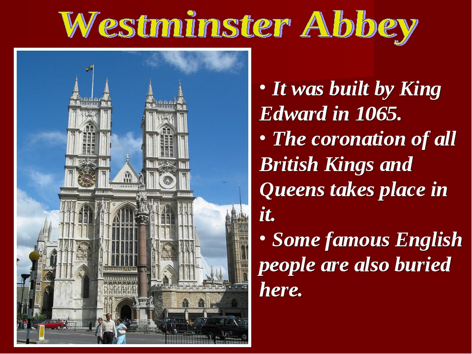 It was built by King Edward in 1065. The coronation of all British Kings and...