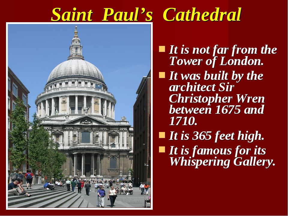 Saint Paul's Cathedral It is not far from the Tower of London. It was built b...