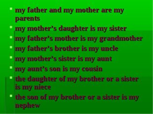 my father and my mother are my parents my mother's daughter is my sister my f