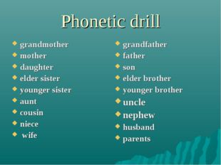 Phonetic drill grandmother mother daughter elder sister younger sister aunt c
