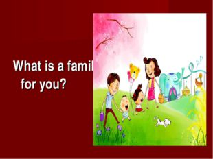 What is a family for you?