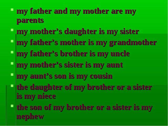 my father and my mother are my parents my mother's daughter is my sister my f...