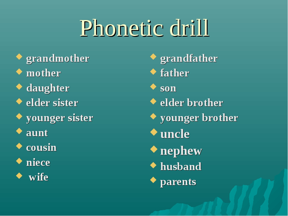 Phonetic drill grandmother mother daughter elder sister younger sister aunt c...