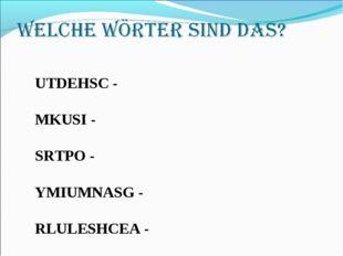 UTDEHSC - MKUSI - SRTPO - YMIUMNASG - RLULESHCEA -