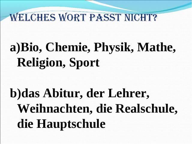 Bio, Chemie, Physik, Mathe, Religion, Sport das Abitur, der Lehrer, Weihnacht...