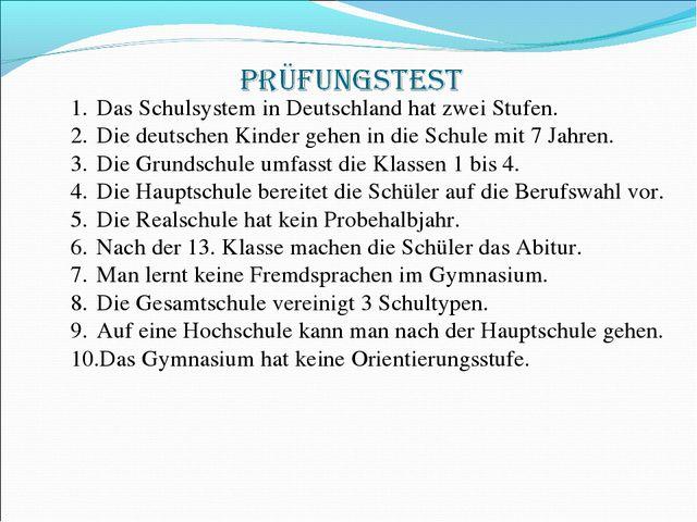 Das Schulsystem in Deutschland hat zwei Stufen. Die deutschen Kinder gehen in...