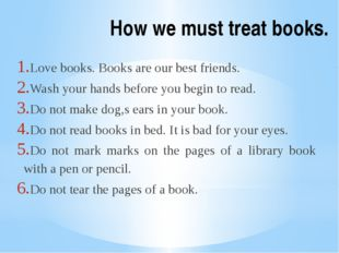 How we must treat books. Love books. Books are our best friends. Wash your ha
