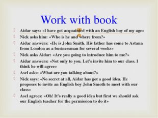 Aidar says: «I have got acquainted with an English boy of my age» Nick asks h