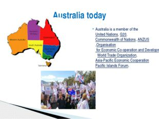 Australia is a member of theUnited Nations,G20,Commonwealth of Nations,AN