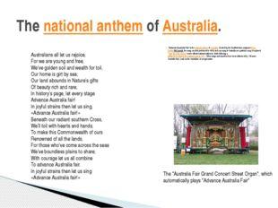 """Advance Australia Fair"" is thenational anthemofAustralia. Created by the"
