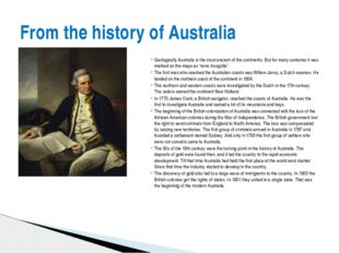 Geologically Australia is the most ancient of the continents. But for many ce