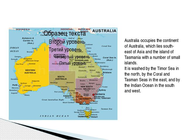 Australia occupies the continent of Australia, which lies south-east of Asia...