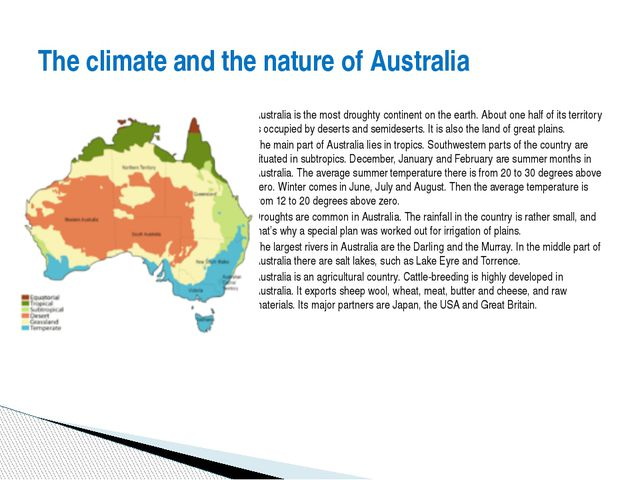 Australia is the most droughty continent on the earth. About one half of its...