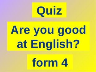 Quiz Are you good at English? form 4
