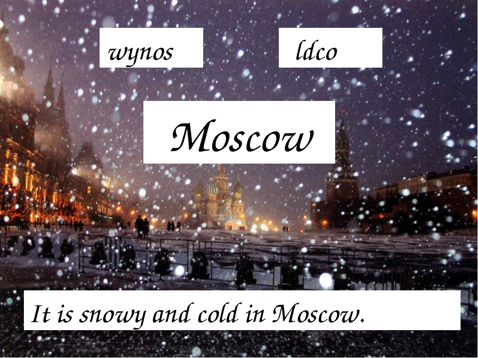 Moscow It is snowy and cold in Moscow. wynos ldco