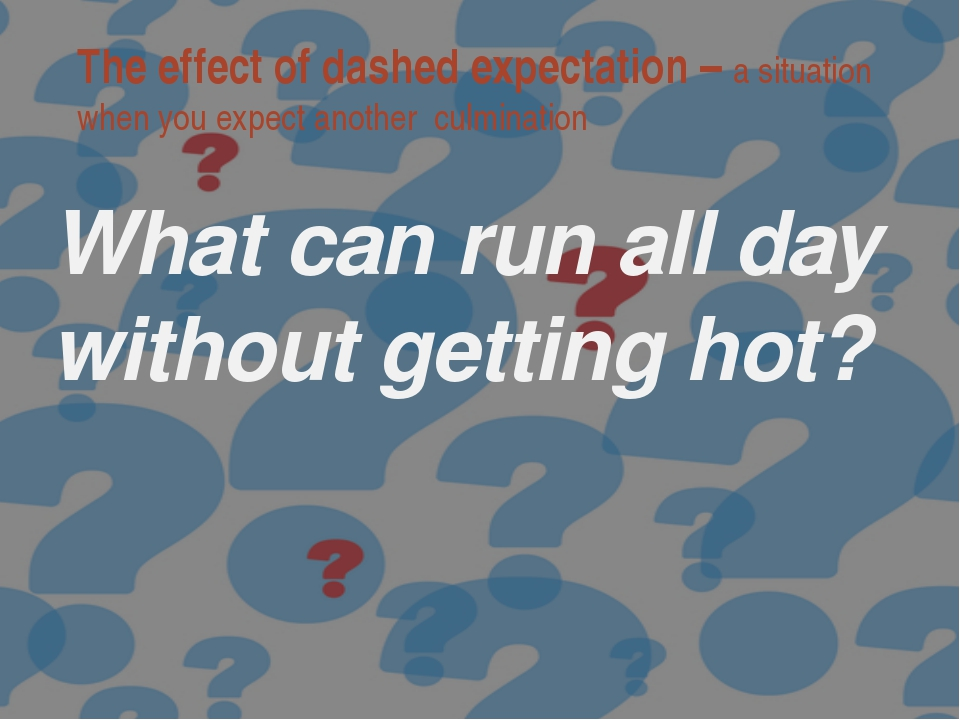 What can run all day without getting hot? The effect of dashed expectation –...