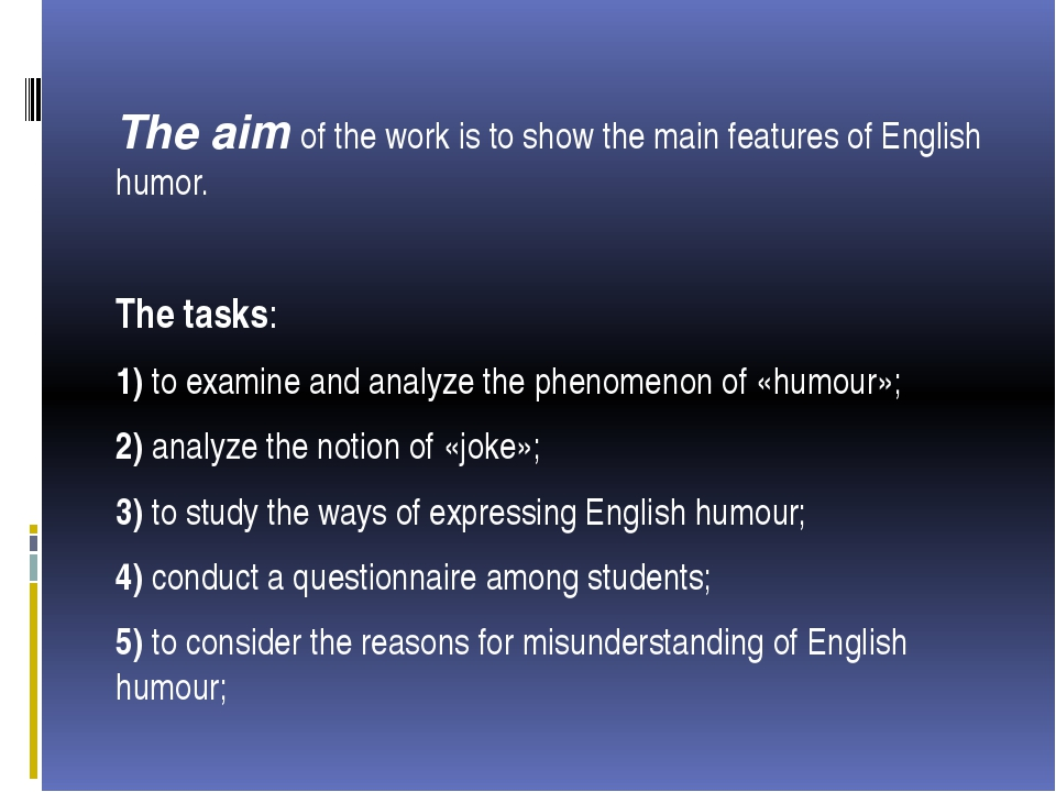 The aim of the work is to show the main features of English humor. The tasks...