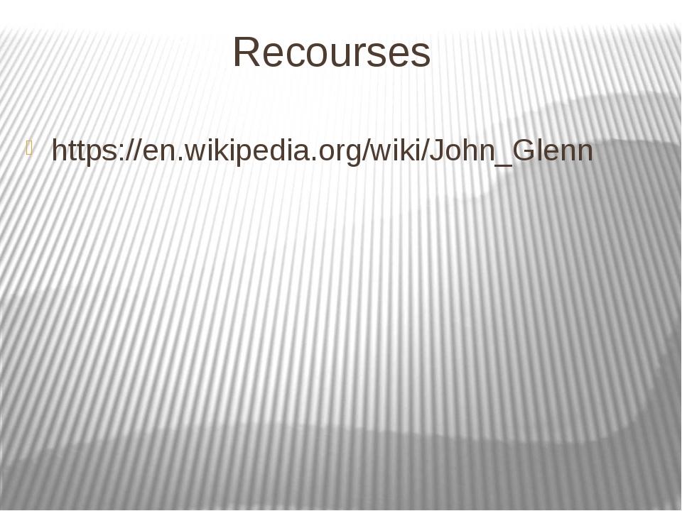 Recourses https://en.wikipedia.org/wiki/John_Glenn