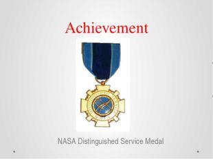 Achievement NASA Distinguished Service Medal