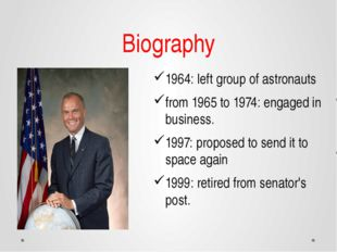 Biography 1964: left group of astronauts from 1965 to 1974: engaged in busine