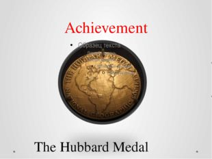 Achievement The Hubbard Medal