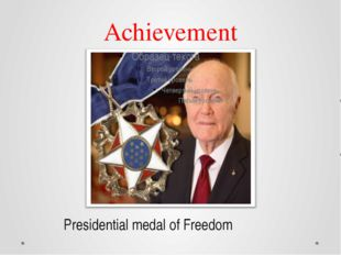 Achievement Presidential medal of Freedom