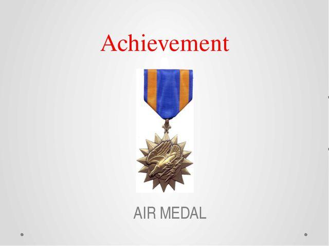 Achievement AIR MEDAL