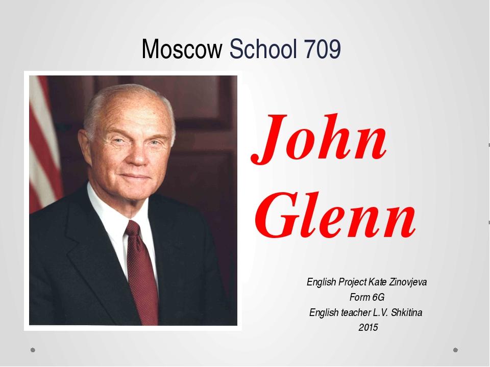Moscow School 709 English Project Kate Zinovjeva Form 6G English teacher L.V....