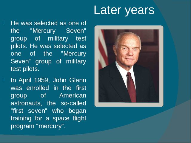 """Later years He was selected as one of the """"Mercury Seven"""" group of military t..."""