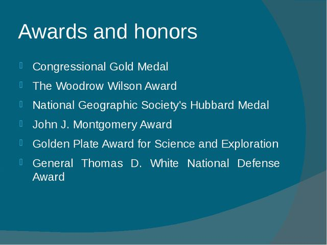 Awards and honors Congressional Gold Medal The Woodrow Wilson Award National...