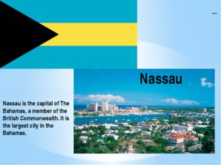 Bahamas Nassau Nassau is the capital of The Bahamas, a member of the British