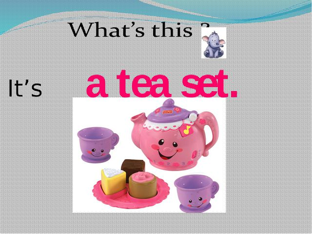a tea set. It's