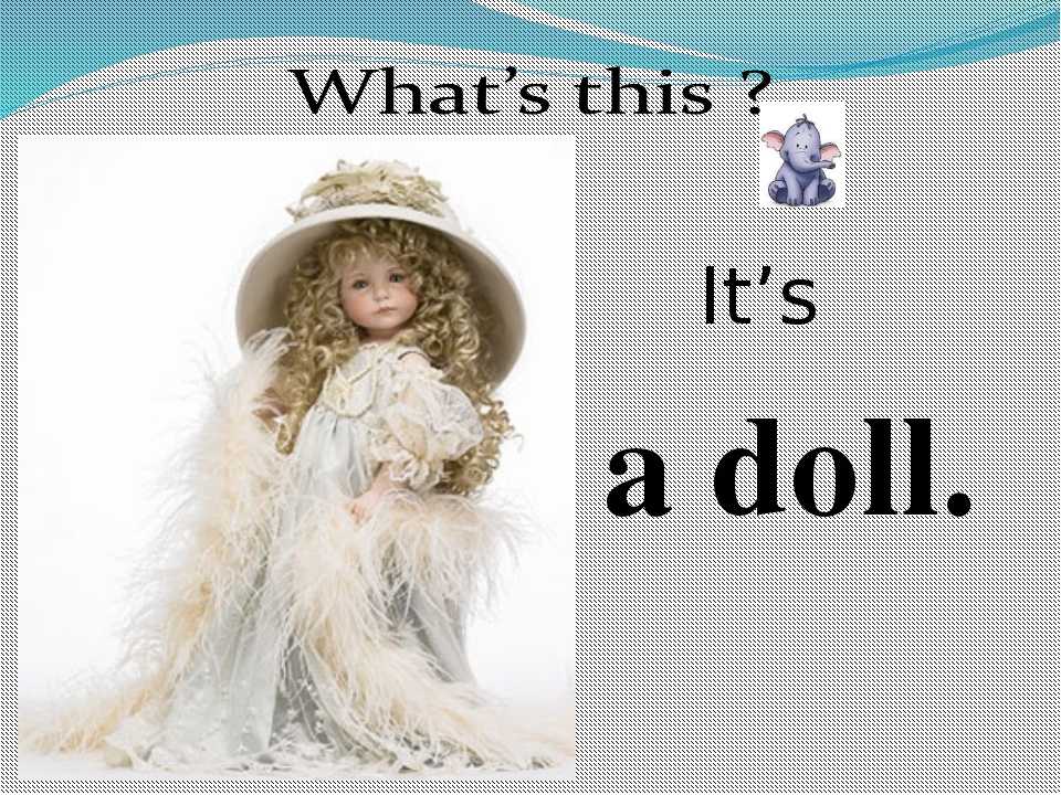 a doll. It's