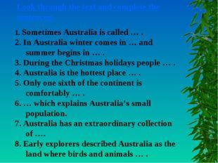 1. Sometimes Australia is called … . 2. In Australia winter comes in … and su