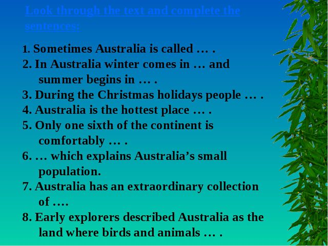 1. Sometimes Australia is called … . 2. In Australia winter comes in … and su...