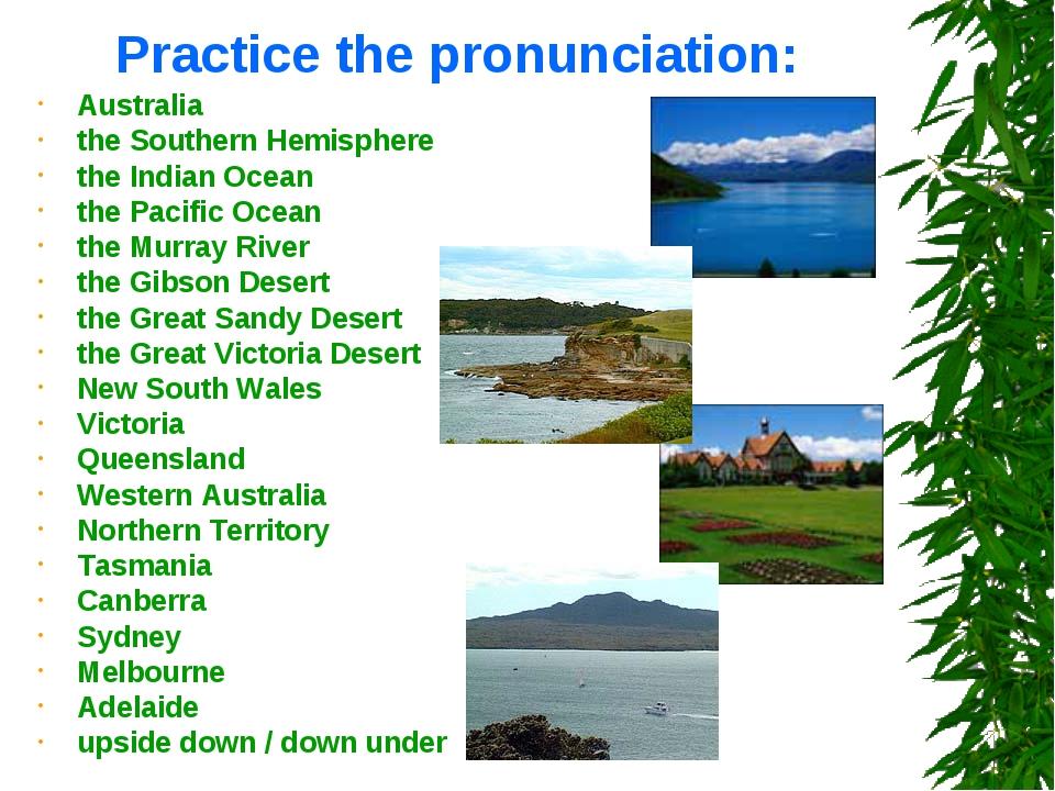 Practice the pronunciation: Australia the Southern Hemisphere the Indian Ocea...