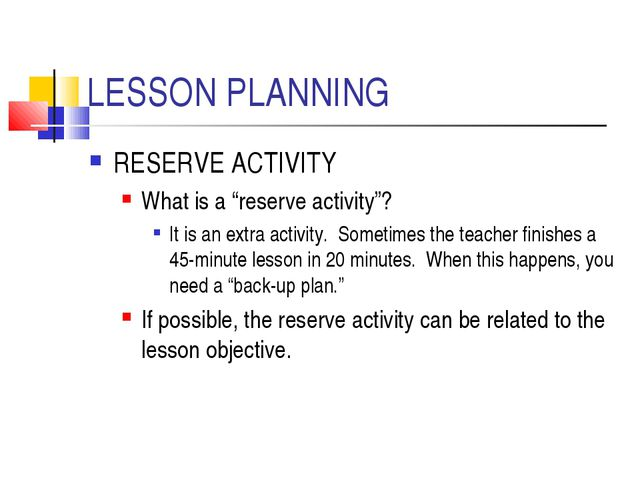 "LESSON PLANNING RESERVE ACTIVITY What is a ""reserve activity""? It is an extra..."