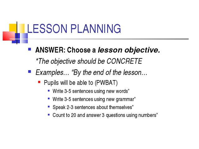 LESSON PLANNING ANSWER: Choose a lesson objective. 	*The objective should be...