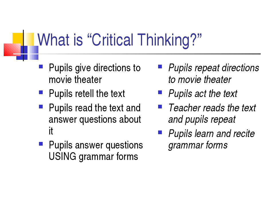"What is ""Critical Thinking?"" Pupils give directions to movie theater Pupils r..."
