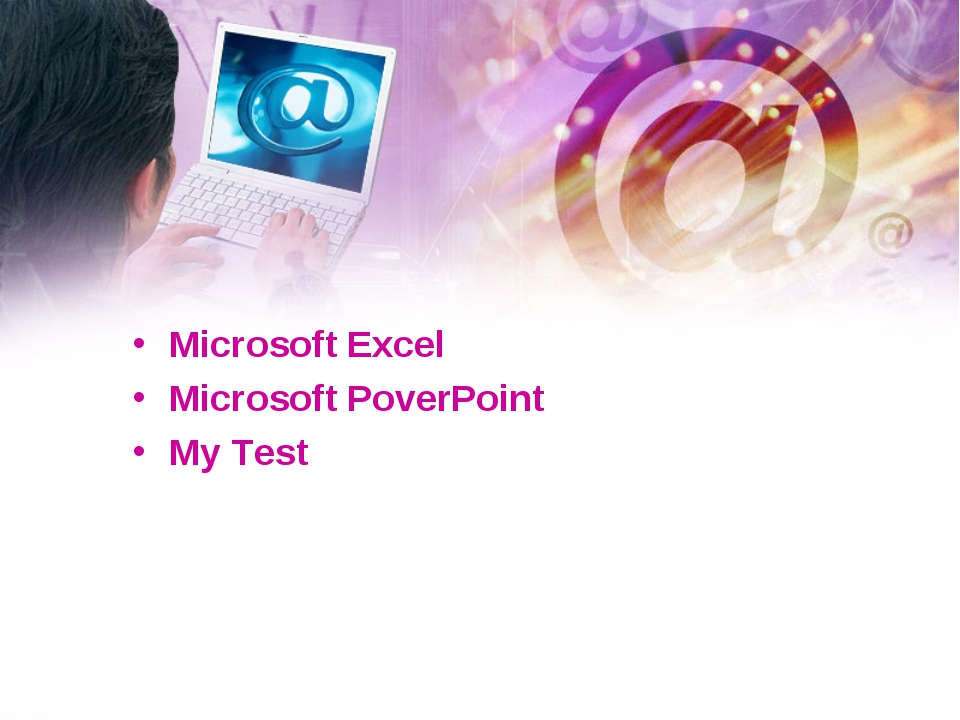 Microsoft Excel Microsoft PoverPoint My Test