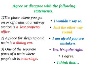 Agree or disagree with the following statements. 1)The place where you get on