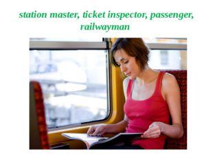 station master, ticket inspector, passenger, railwayman