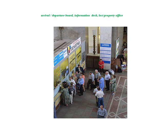 arrival / departure board, information desk, lost property office