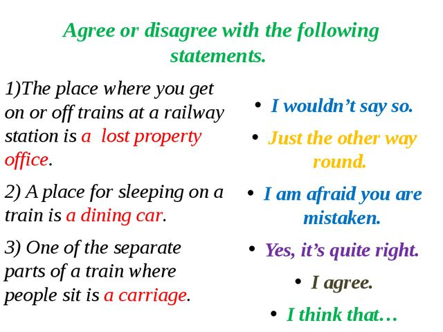 Agree or disagree with the following statements. 1)The place where you get on...