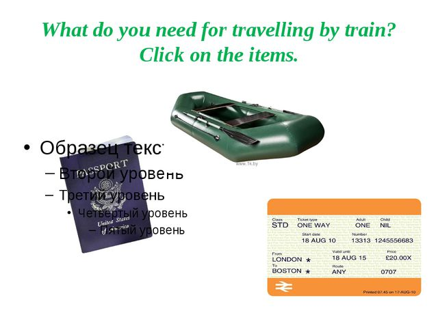 What do you need for travelling by train? Click on the items.