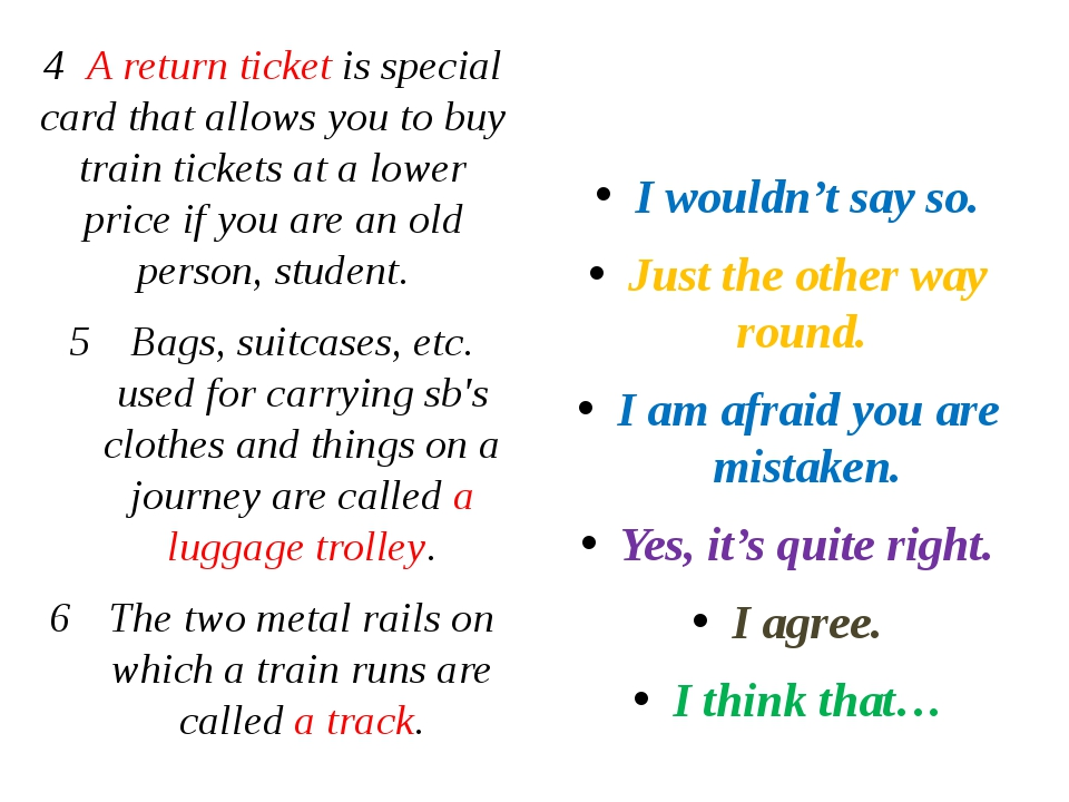 4 A return ticket is special card that allows you to buy train tickets at a...