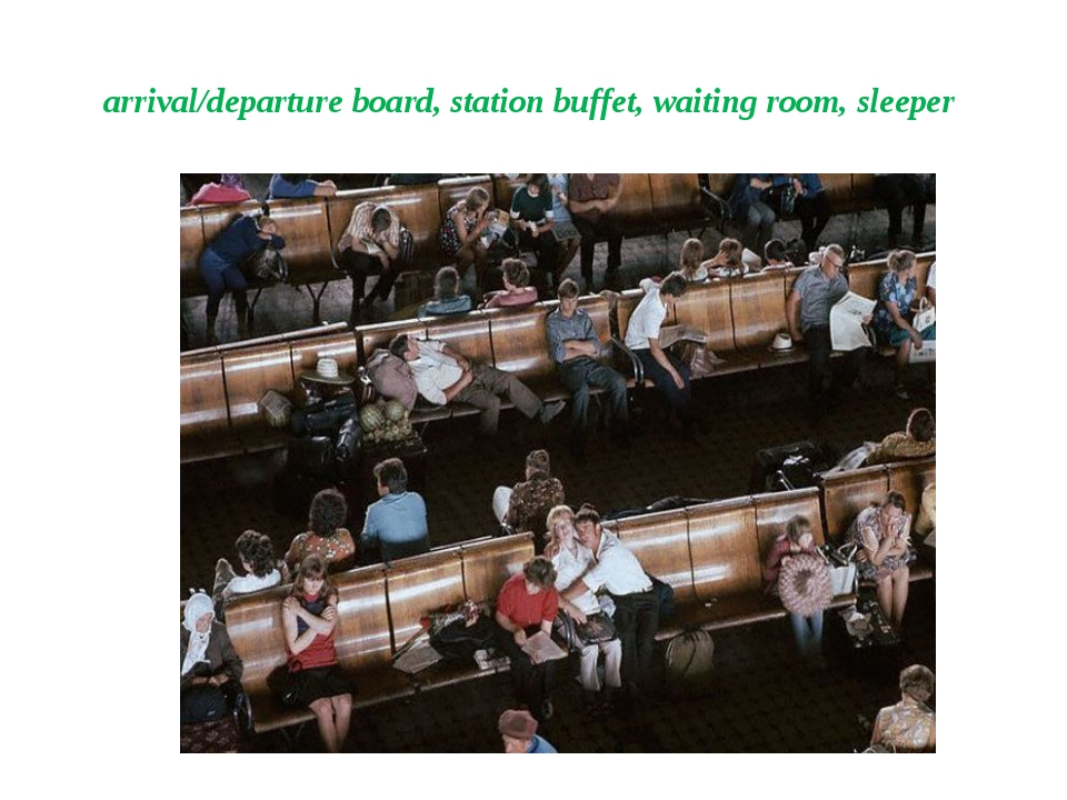 arrival/departure board, station buffet, waiting room, sleeper
