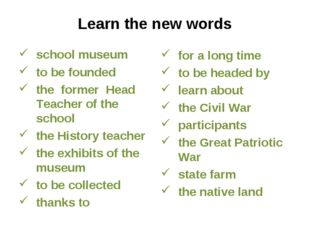Learn the new words school museum to be founded the former Head Teacher of th
