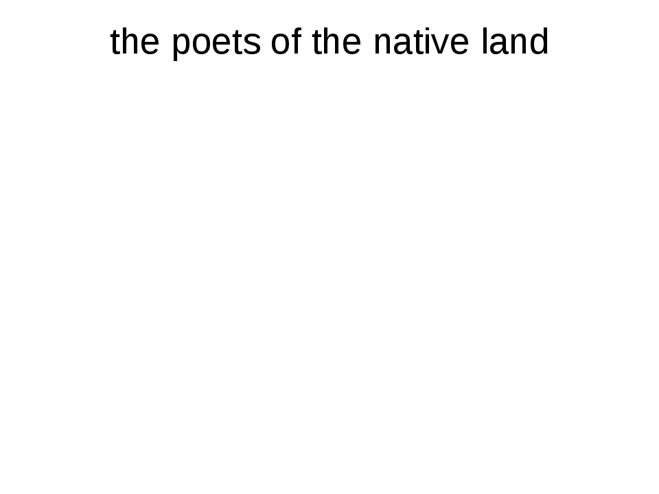 the poets of the native land